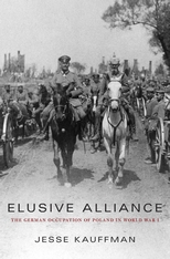 Cover: Elusive Alliance: The German Occupation of Poland in World War I