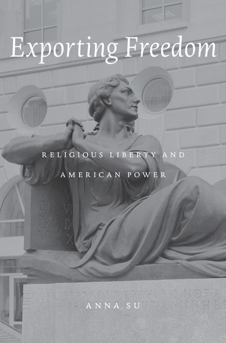Cover: Exporting Freedom: Religious Liberty and American Power, from Harvard University Press