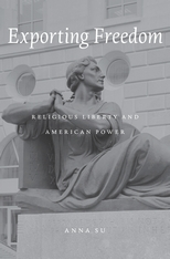 Cover: Exporting Freedom: Religious Liberty and American Power