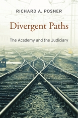 Cover: Divergent Paths: The Academy and the Judiciary, by Richard A. Posner, from Harvard University Press