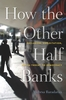 Jacket: How the Other Half Banks