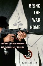 Cover: Bring the War Home: The White Power Movement and Paramilitary America