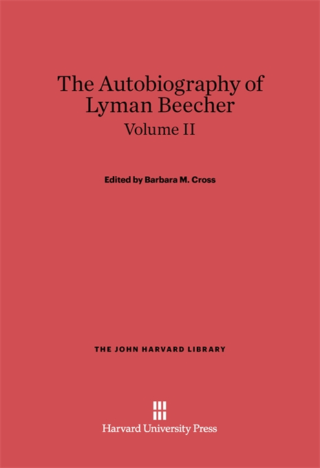Cover: The Autobiography of Lyman Beecher, Volume II, from Harvard University Press
