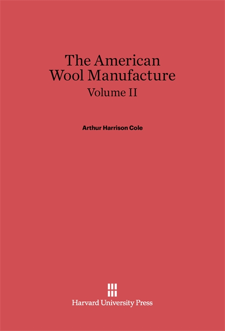 Cover: The American Wool Manufacture, Volume II, from Harvard University Press