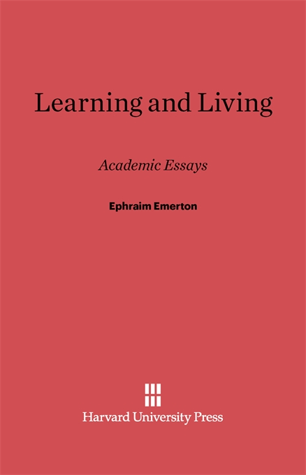 Cover: Learning and Living: Academic Essays, from Harvard University Press