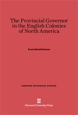 Cover: The Provincial Governor in the English Colonies of North America