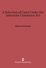 Cover: A Selection of Cases under the Interstate Commerce Act: Second Edition