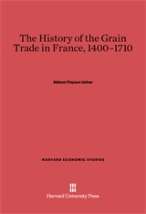Cover: The History of the Grain Trade in France, 1400–1710