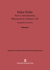 Cover: Bolor Erike: Mongolian Chronicle, Part I: Introduction, Manuscrit A, Cahiers I–III