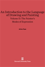 Cover: An Introduction to the Language of Drawing and Painting, Volume II: The Painter's Modes of Expression