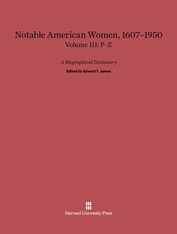 Cover: Notable American Women: A Biographical Dictionary, Volume III: 1607–1950, P–Z
