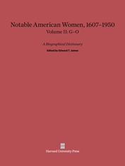 Cover: Notable American Women: A Biographical Dictionary, Volume II: 1607–1950, G–O