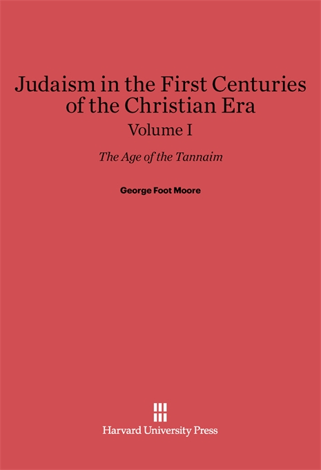 Cover: Judaism in the First Centuries of the Christian Era: The Age of the Tannaim, Volume I, from Harvard University Press