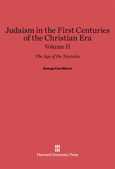 Cover: Judaism in the First Centuries of the Christian Era: The Age of the Tannaim, Volume II, from Harvard University Press