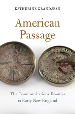 Cover: American Passage: The Communications Frontier in Early New England