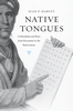Cover: Native Tongues: Colonialism and Race from Encounter to the Reservation