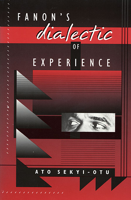 Cover: Fanon's Dialectic of Experience, from Harvard University Press