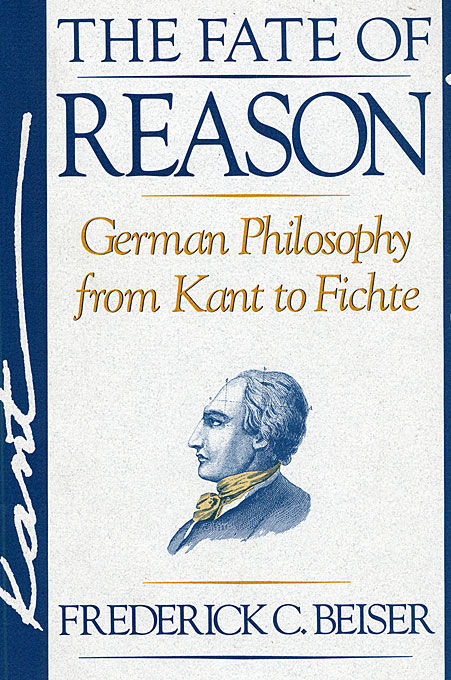 Cover: The Fate of Reason: German Philosophy from Kant to Fichte, from Harvard University Press