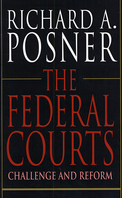 Cover: The Federal Courts: Challenge and Reform, Revised Edition, from Harvard University Press