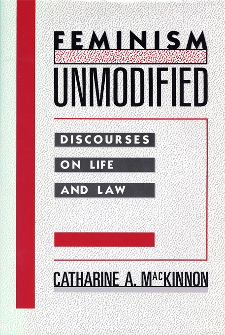 Cover: Feminism Unmodified: Discourses on Life and Law, from Harvard University Press