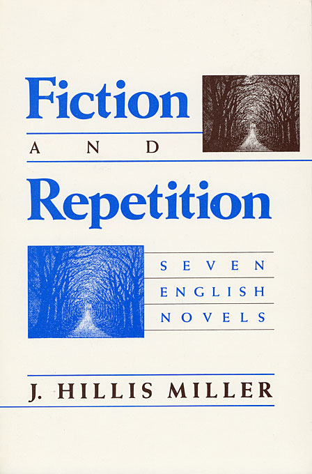 Cover: Fiction and Repetition: Seven English Novels, from Harvard University Press