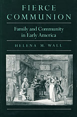 Cover: Fierce Communion: Family and Community in Early America