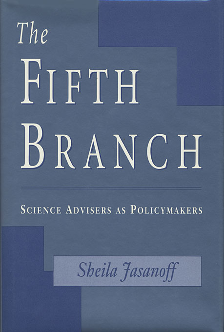 Cover: The Fifth Branch: Science Advisers as Policymakers, from Harvard University Press