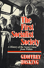 Cover: The First Socialist Society: A History of the Soviet Union from Within, Second Enlarged Edition