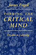 Cover: Forming the Critical Mind: Dryden to Coleridge