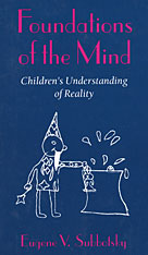 Cover: Foundations of the Mind: Children's Understanding of Reality