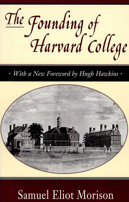 Cover: The Founding of Harvard College: With a New Foreword by Hugh Hawkins, from Harvard University Press