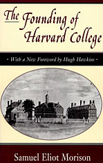 Cover: The Founding of Harvard College: With a New Foreword by Hugh Hawkins