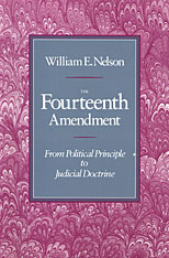 Cover: The Fourteenth Amendment: From Political Principle to Judicial Doctrine
