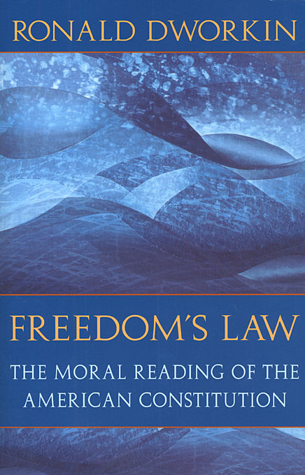 Cover: Freedom's Law: The Moral Reading of the American Constitution, from Harvard University Press