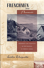 Cover: Frenchmen into Peasants: Modernity and Tradition in the Peopling of French Canada