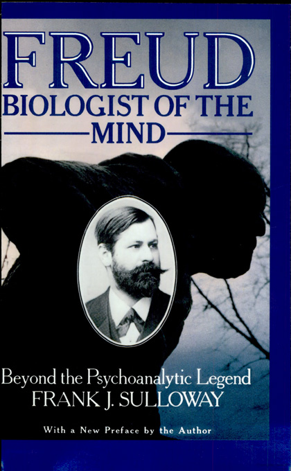 Cover: Freud, Biologist of the Mind: Beyond the Psychoanalytic Legend, With a New Preface by the Author, from Harvard University Press