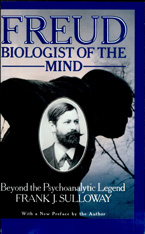 Cover: Freud, Biologist of the Mind: Beyond the Psychoanalytic Legend, With a New Preface by the Author