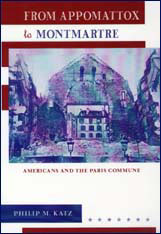 Cover: From Appomattox to Montmartre: Americans and the Paris Commune
