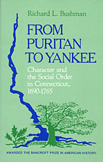 Cover: From Puritan to Yankee: Character and the Social Order in Connecticut, 1690–1765