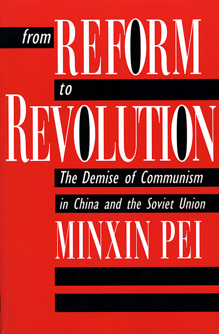 Cover: From Reform to Revolution: The Demise of Communism in China and the Soviet Union, from Harvard University Press