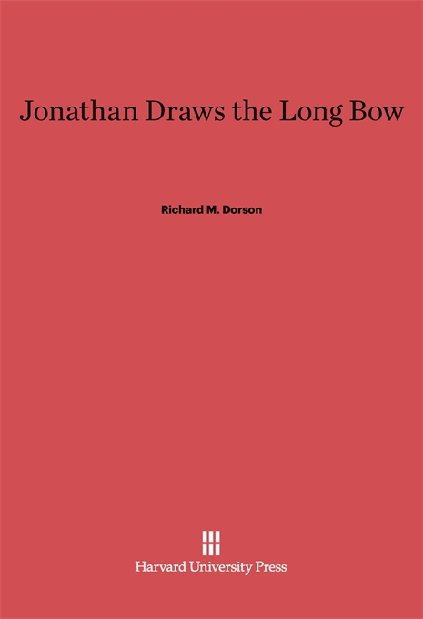 Cover: Jonathan Draws the Long Bow, from Harvard University Press
