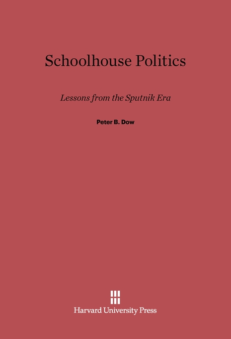 Cover: Schoolhouse Politics: Lessons from the Sputnik Era, from Harvard University Press