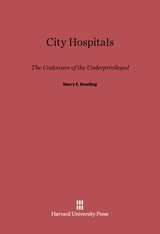 Cover: City Hospitals: The Undercare of the Underprivileged