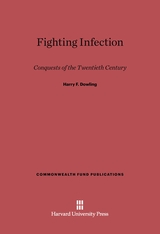 Cover: Fighting Infection: Conquests of the Twentieth Century