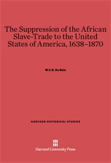 Cover: The Suppression of the African Slave-Trade to the United States of America, 1638-1870