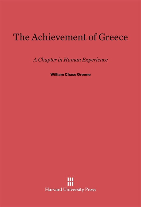 Cover: The Achievement of Greece: A Chapter In Human Experience, from Harvard University Press