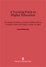 Cover: A Turning Point in Higher Education: The Inaugural Address of Charles William Eliot