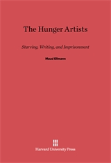 Cover: The Hunger Artists: Starving, Writing, and Imprisonment