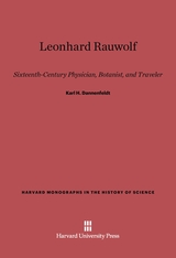 Cover: Leonhard Rauwolf: Sixteenth-Century Physician, Botanist, and Traveler