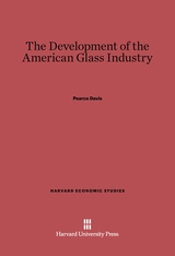 Cover: Development of the American Glass Industry